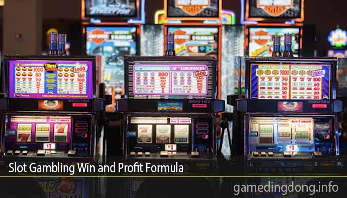 Slot Gambling Win and Profit Formula